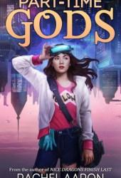 Part-Time Gods (DFZ #2) Book by Rachel Aaron
