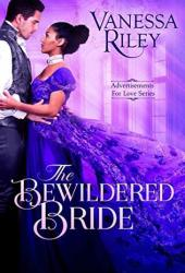 The Bewildered Bride (Advertisements for Love, #4) Book