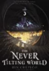 The Never Tilting World (The Never Tilting World, #1) Book by Rin Chupeco