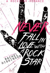 Never Fall in Love with a Rockstar Book