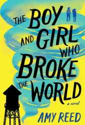 The Boy and Girl Who Broke the World Book