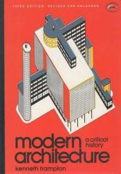 Modern Architecture: A Critical History Book by Kenneth Frampton