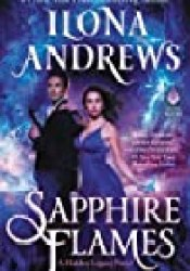 Sapphire Flames (Hidden Legacy, #4) Book by Ilona Andrews