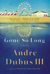 Gone So Long: A Novel Book