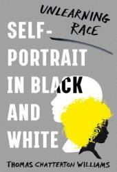 Self-Portrait in Black and White: Unlearning Race Book