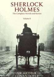 Sherlock Holmes: The Complete Novels and Stories, Volume II Book by Arthur Conan Doyle