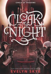 Cloak of Night (Circle of Shadows, #2) Book by Evelyn Skye