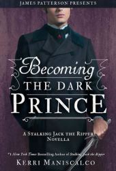 Becoming the Dark Prince (Stalking Jack the Ripper, #3.5) Book