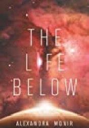 The Life Below (The Final Six, #2) Book by Alexandra Monir