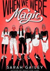When We Were Magic Book by Sarah Gailey