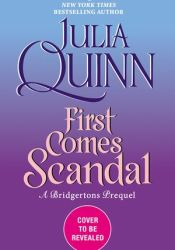 First Comes Scandal (Rokesbys #4) Book by Julia Quinn