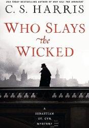 Who Slays the Wicked (Sebastian St. Cyr, #14) Book by C.S. Harris