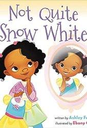 Not Quite Snow White Book