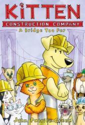 Kitten Construction Company: A Bridge Too Fur Book