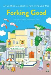 Forking Good: A Cookbook Inspired by The Good Place Book