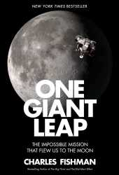 One Giant Leap: The Impossible Mission That Flew Us to the Moon Book