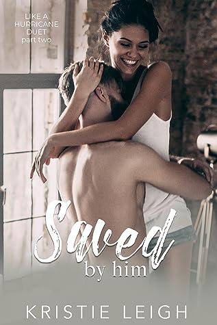Saved by Him (Like A Hurricane, #2)