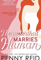 Neanderthal Marries Human (Knitting in the City, #1.5) Book
