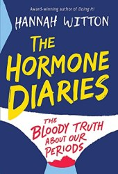 The Hormone Diaries: The Bloody Truth About Our Periods Book