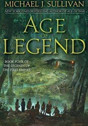 Age of Legend (The Legends of the First Empire, #4) Book by Michael J. Sullivan