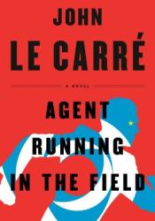 Agent Running in the Field Book by John le Carré