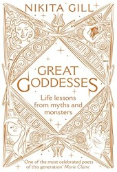 Great Goddesses: Life lessons from myths and monsters Book