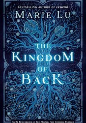 The Kingdom of Back Book by Marie Lu
