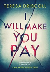 I Will Make You Pay Book by Teresa Driscoll