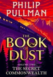 The Secret Commonwealth (The Book of Dust, #2) Book by Philip Pullman