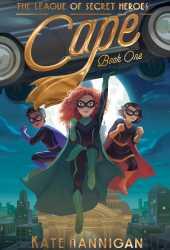 Cape (The League of Secret Heroes #1) Book