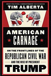 American Carnage: On the Front Lines of the Republican Civil War and the Rise of President Trump Book