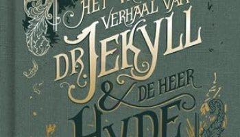 Het vreemde verhaal van dokter Jekyll en de heer Hyde – Robert Louis Stevenson & Bies van Ede