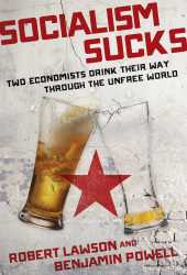 Socialism Sucks: Two Economists Drink Their Way Through the Unfree World Book