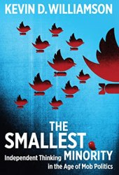 The Smallest Minority: Independent Thinking in the Age of Mob Politics Book