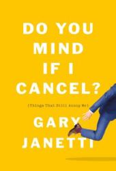 Do You Mind If I Cancel? (Things That Still Annoy Me) Book