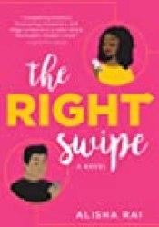 The Right Swipe (Modern Love, #1) Book by Alisha Rai