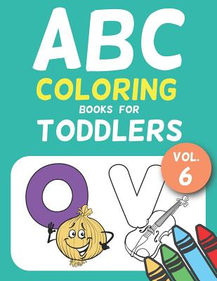 Abc Coloring Books For Toddlers Vol 6 A To Z Coloring Sheets Jumbo Alphabet Coloring Pages For Preschoolers Abc Coloring Sheets For Kids Ages 2 4 Toddlers And Kindergarten By Salmon Sally