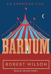 Barnum: An American Life Book by Robert   Wilson