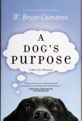 A Dog's Purpose (A Dog's Purpose, #1) Book