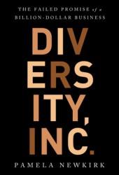 Diversity, Inc.: The Failed Promise of a Billion-Dollar Business Book