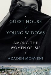 Guest House for Young Widows: Among the Women of ISIS Book