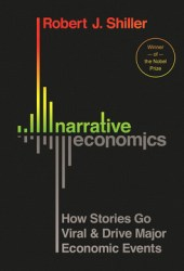 Narrative Economics: How Stories Go Viral and Drive Major Economic Events Book