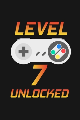 Level 7 Unlocked Happy 7th Birthday 7 Years Old Gift For Gaming Boys And Girls By Cumpleanos Publishing