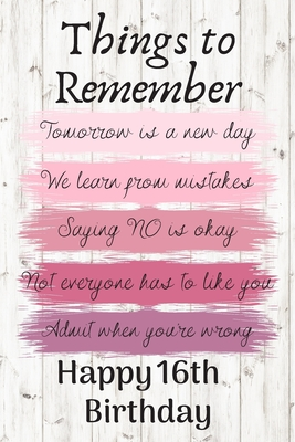 Things To Remember Tomorrow Is A New Day Happy 16th Birthday Cute 16th Birthday Card Quote Journal Notebook Diary Greetings Appreciation Gift By Not A Book