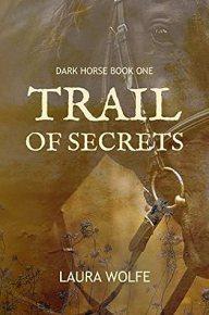 Trail of Secrets: Dark Horse, Book One