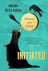 Initiated: Memoir of a Witch Book