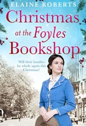 Christmas at the Foyles Bookshop (The Foyles Girls #3) Book by Elaine Roberts