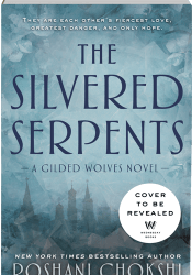 The Silvered Serpents (The Gilded Wolves, #2) Book by Roshani Chokshi