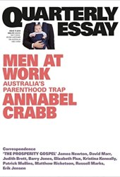 Men at Work: Australia's Parenthood Trap (Quarterly Essay #75) Book