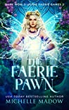 The Faerie Pawn by Michelle Madow